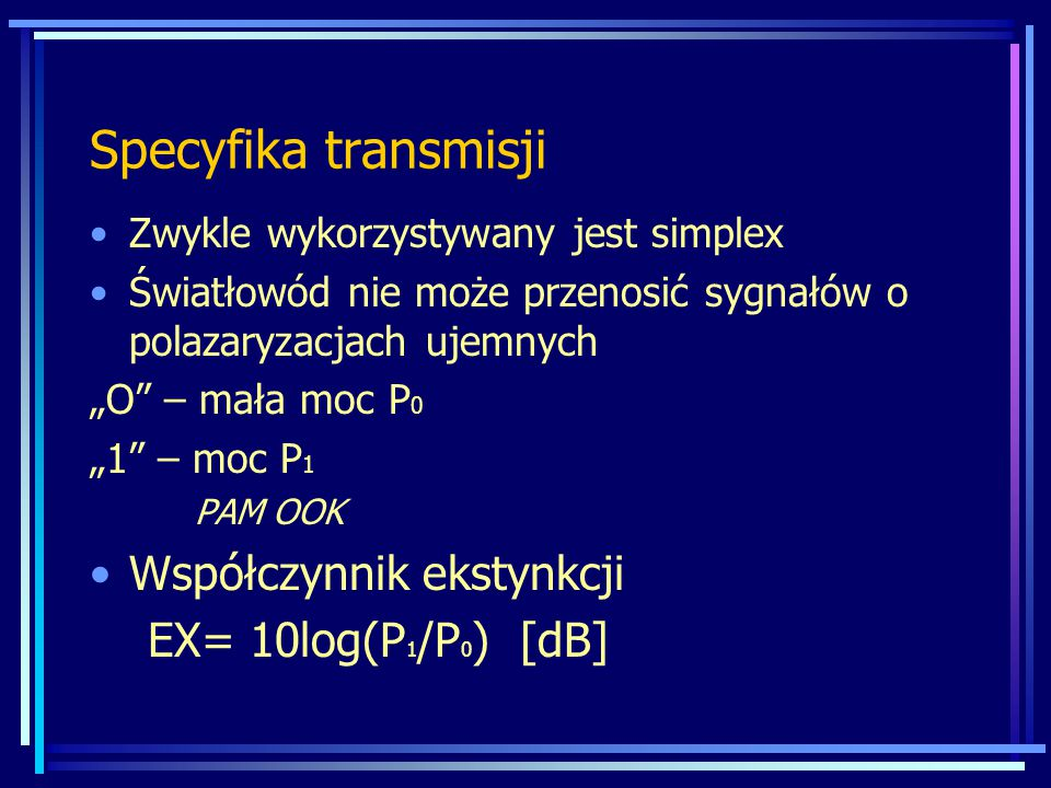 Specyfika transmisji Współczynnik ekstynkcji EX= 10log(P1/P0) [dB]